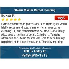 Extremely courteous professional and thorough! I would highly recommend steam master for...
