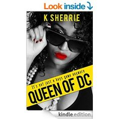 Amazon.com: Queen of D.C: The Beginning (Queen of DC Book 1) eBook: K Sherrie, G.S Pendengast: Kindle Store Book Publishing, Book 1, Cover Design, Kindle, Queen, Amazon, Store, Amazons, Riding Habit