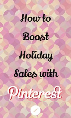 The #holidays are coming. Get ready! - How To Boost Holiday Sales with #Pinterest via @hellosociety