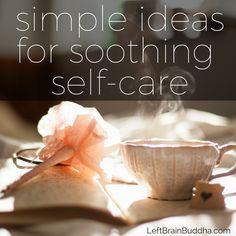 Sixteen short simple self-care tips from @leftbrainbuddha
