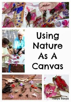 Using Nature as a Canvas