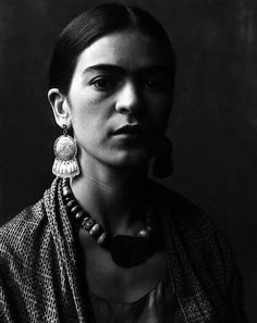 Frida.......MY MUSE!!! No doubt! Had the priveledge of visiting her house in Couyacan Mexico City! AMAZING MUJER!!