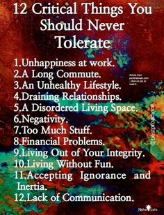 I am tolerating 5 of these 12 things in my life currently. Guess I have some work to do!