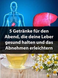 5 Getränke für den Abend, die deine Leber gesund halten und das Abnehmen erleichtern   Krass