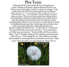 The Hunger Games plot twist. This is to make up for the sad plot twists and this is the last one I promise.