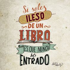 Si sales ileso de un libro es que nunca has entrado