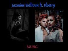 Jazmine Sullivan  ft. Floetry (+playlist)