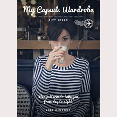 We are proud to bring you our very first eBook, My Capsule Wardrobe: City Break! A collection of five gorgeous patterns, sew a capsule wardrobe perfect for any city break trip. A versatile denim skirt, essential jersey top, stylish shirt dress, must-have skinny jeans and a beautiful waterfall-front coat, this book contains five patterns that will take you from day to night, in any city. Whether you're off to Rome, NYC, Madrid or Paris (especially Paris!), your holiday wardrobe is sorted. ...