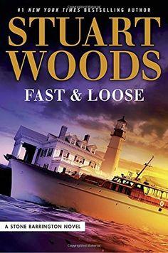 Fast and Loose (A Stone Barrington Novel) by Stuart Woods