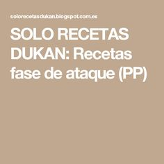 SOLO RECETAS DUKAN: Recetas fase de ataque (PP) Dukan Diet, Paleo Diet, Keto, Fast Weight Loss, Weight Loss Tips, Crepes, Diet Tips, Food To Make, Panna Cotta