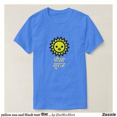 gelbe Sonne und Hinditext पीलासूरज T-Shirt Foreign Words, Yellow Sun, Blue T, Design Language, Pullover, Text Color, Tshirt Colors, T Shirts For Women, Script Alphabet