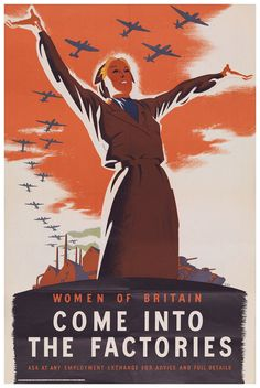 During wartime, women were urged to take off their aprons and start punching a time clock. Not surprisingly, British women paved the way. This island country was fighting for its survival, and needed all hands to assemble the weapons used to defend itself against enemy invasion.