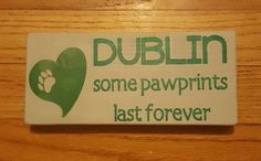 Check out this item in my Etsy shop https://www.etsy.com/listing/261968580/pet-memory-sign-wooden-sign-for