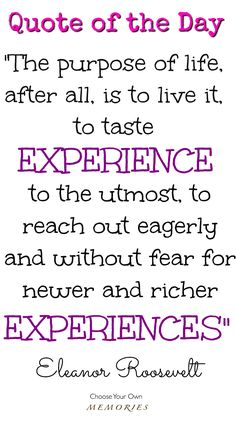 Eleanor Roosevelt. Life, experience and memories quotes.