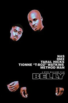 Music video director Hype Williams made his feature film debut with this visually inventive urban drama. Tommy Brown (DMX) and his friend Sincere (Nas) are gangsters who have learned how to make a good living by dealing drugs and pulling armed robberies. Hip Hop And R&b, Love N Hip Hop, Hip Hop Rap, Belly 1998, Movies Showing, Movies And Tv Shows, Series Movies, Tv Series, Hip Hop Movies