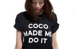 Coco made me do it t shirt ssur TUMBLR HIPSTER by PPersonalisation, £9.99 etsy