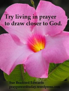 Live in prayer to draw closer to God.  #prayer #praying