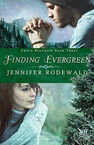 Finding Evergreen by Jennifer Rodewald (Grace Revealed #3)