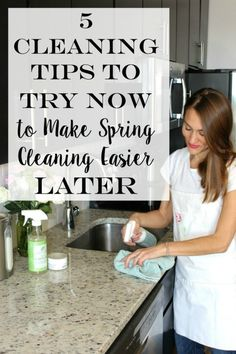 5 Cleaning Tips to Try Now to Make Spring Cleaning Easier Later