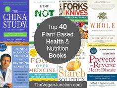 Top 40 Plant-Based Health & Nutrition Books—Part One   #PlantBased #HealthyEating #NutritionBooks