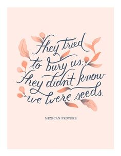 """""""They tried to bury us; they didn't know we were seeds."""" - Mexican Proverb / Calligraphy Print, Handlettered Print, Quote by Paper Raven Co."""