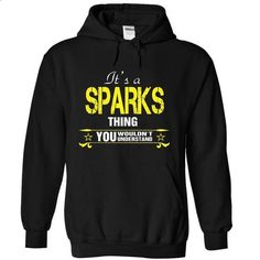 Its A SPARKS Thing..! - #pretty shirt #tshirt scarf. ORDER NOW => https://www.sunfrog.com/Names/Its-A-SPARKS-Thing-6588-Black-17380842-Hoodie.html?68278