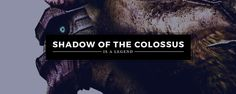 TBT - Shadow of the Colossus is a Legend Fact: Shadow of the Colossus is one of the best and most meaningful video games of recent times that not many have played. Spoilers inside.