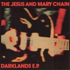 The Jesus And Mary Chain - Darklands (7'') (NEG 29) (1987).