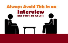 Always Avoid This in an #Interview, Else You'll Be At #Loss