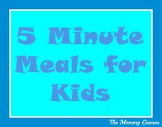 5 minute meals for kids.Or for liza.Great go-to's when you need dinner on the table fast. Toddler Meals, Kids Meals, Toddler Food, Quick Weeknight Dinners, Quick Meals, Mommy Games, Monster Food, 5 Minute Meals, Balanced Meals