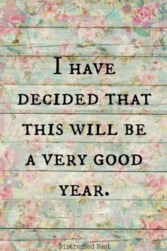 2017 will be a good year, I've made up my mind.