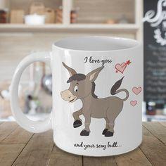I Love You And Your Sexy Butt Coffee Mug, Valentines Gift, Valentines Day Gift, Valentines Mug, Valentines Day Mug, Funny Valentines Gift,