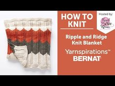 How to Knit Ripple and Ridge Afghan featuring Bernat Beyond - YouTube