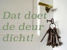 Dat doet de deur dicht! #spreuk #gezegde