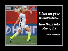 """Soccer Motivation Quote Poster Julie Johnston Defender Wall Art Print 5x7""""- 11x14""""  Work On Weaknesses -Turn Them Into Strengths - Free Ship by ArleyArt on Etsy"""