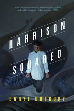 Harison Squared - Daryl Gregory; https://www.goodreads.com/book/show/22238192-harrison-squared?ac=1