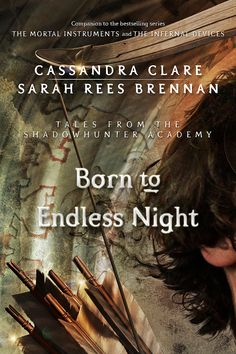 The 9th installment of Tales from the Shadowhunter Academy - Born to Endless Night - to be released Oct. 20