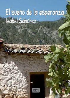El sueño de la esperanza – Isabel Sánchez
