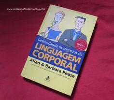 Livro: Desvendando os segredos da linguagem corporal   Somando Conhecimento