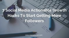 ☻ So read on to examine the 7 Social Media Actionable Growth Hacks to start gaining more readers.   http://www.massplanner.com/7-social-media-actionable-growth-hacks-start-getting-followers/ ☑