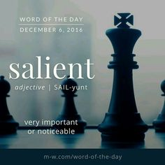 Salient: very important or noticeable