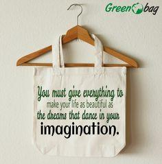imagination makes life #beautiful  #quote of the day #happysaturday :)#GreenoBag
