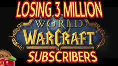 World of Warcraft Losing 3 Millions Subscribers Wont Hurt Blizzard