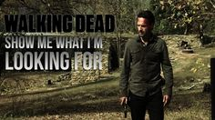 The Walking Dead || Show Me What I'm Looking For