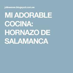MI ADORABLE COCINA: HORNAZO DE SALAMANCA