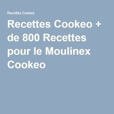 Recettes Cookeo + de 800 Recettes pour le Moulinex Cookeo Diet, Food, Tupperware, Table, Healthy Recipes, Cooking Recipes, Drinks, Essen, Tables