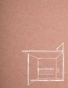 Architecture Portfolio - Matea Paćelat Selection of my works from 2012 to 2015 Portfolio Covers, Portfolio Logo, Portfolio Layout, Portfolio Design, Graphic Design Tips, Graphic Design Typography, Branding Design, Drawing Architecture, Architecture Portfolio