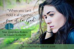 God Hears Your Unspoken Broken | Jennifer Rothschild