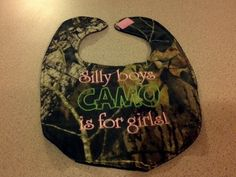 Camouflage Silly Boys Camo is for Girl's Handmade Baby Bib. $6.50, via Etsy.