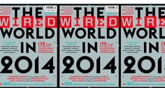 Speed Summary: The Wired World in 2014 – Wired Magazine's 52 Need-to-Know Trends